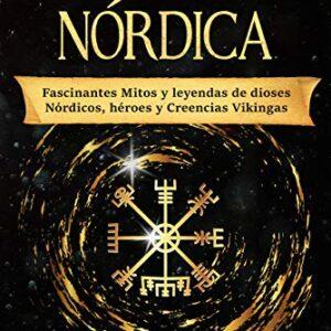Mitología Nórdica: Fascinantes Mitos y leyendas de dioses Nórdicos, hé...