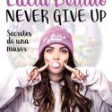 Never give up: Secretos de una muser: 1 (Hobbies)