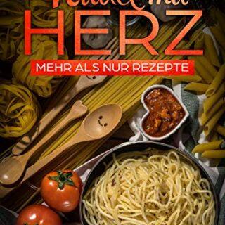 Nudel mit Herz: Mehr als nur Rezepte (German Edition)