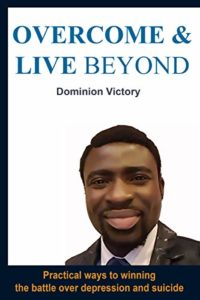 Overcome And Live Beyond: Practical Ways To Winning The  Battle Over D...