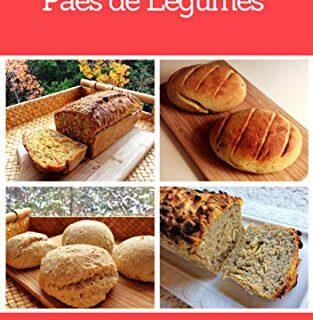 Pães Especiais de Legumes (Portuguese Edition)