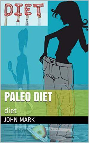 Paleo Diet: diet (john Book 1) (English Edition)