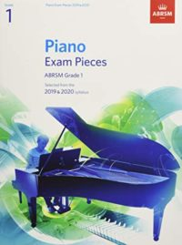 Piano Exam Pieces 2019 & 2020, ABRSM Grade 1: Selected from the 2019 &...