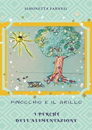 Pinocchio e il grillo. I perchè dell'alimentazione (Italian Edition)