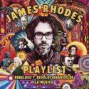 Playlist. Rebeldes y revolucionarios de la música: La playlist de Jame...