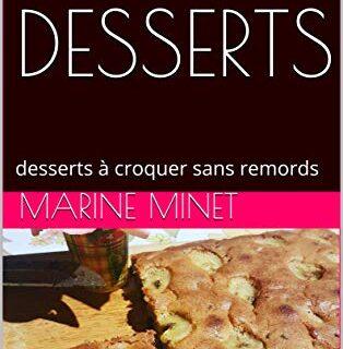 RECETTES DESSERTS: desserts à croquer sans remords (méthode Vitality t...