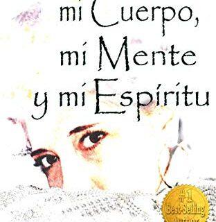 """""""Recuperando mi Cuerpo, mi Mente y mi Espíritu"""": extraordinario testim..."""