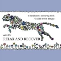 Relax and Recover: a mindfulness colouring book