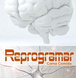 Reprogramar: Coma Comida (Portuguese Edition)
