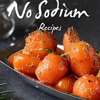 Rocking No Sodium Recipes: Your Own Cookbook of Totally Healthy Dish I...