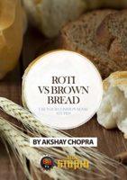 Roti vs Brown Bread: Use your Common Sense Stupid! (WE R STUPID EBOOK ...