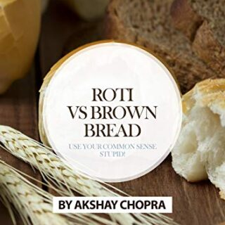 Roti vs Brown Bread: Use your Common Sense Stupid! (WE R STUPID EBOOK ...