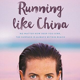 Running Like China: A memoir of a life interrupted by madness (English...