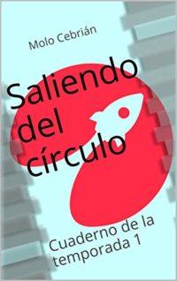 Saliendo del círculo: Cuaderno de la temporada 1