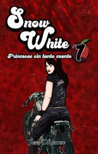 Snow White (Princesas sin tanto cuento nº 1)