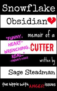 Snowflake Obsidian: Memoir of a Cutter (English Edition)
