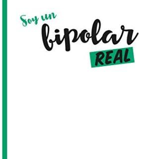 Soy un Bipolar Real