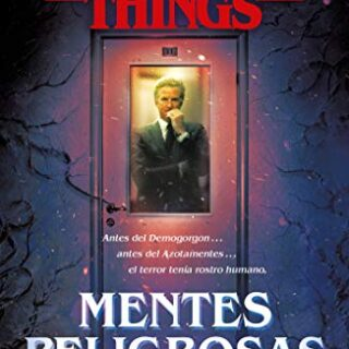 Stranger Things: Mentes peligrosas: La primera novela oficial de Stran...