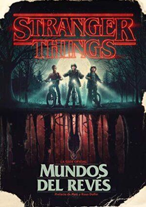 Stranger Things. Mundos del revés: La guía oficial (Ocio y entretenimi...