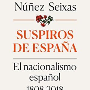 Suspiros de España: El nacionalismo español 1808-2018 (Contrastes)