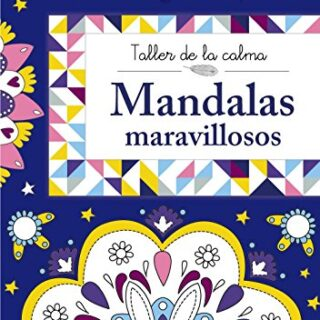 Taller de la calma. Mandalas maravillosos (Castellano - A Partir De 6 ...