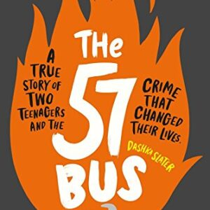 The 57 Bus: A True Story of Two Teenagers and the Crime That Changed T...