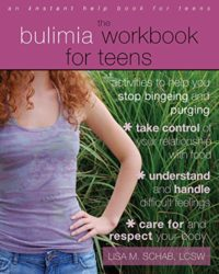 The Bulimia Workbook for Teens: Activities to Help You Stop Bingeing a...
