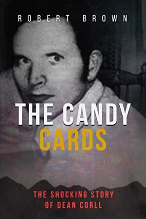 The Candy Cards: The Shocking Story of Dean Corll (English Edition)