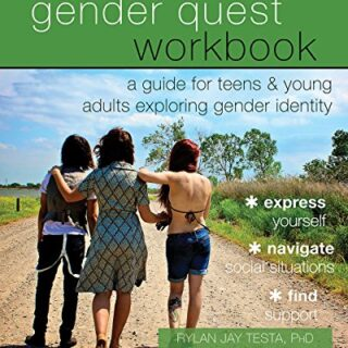 The Gender Quest Workbook: A Guide for Teens and Young Adults Explorin...