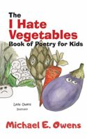 The I Hate Vegetables Book of Poetry for Kids (English Edition)