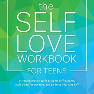 The Self-Love Workbook for Teens: A Transformative Guide to Boost Self...
