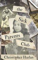 The Sick Parents Club: A Novel (A Series of Standalones Book 2) (Engli...