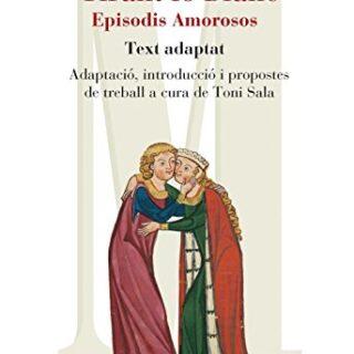 Tirant Lo Blanc. Episodis Amorosos. Text Adaptat A Cura De Toni Sala (...