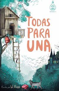 Todas para una (Serie Ideas en la casa del árbol. Volumen 1): Novela i...