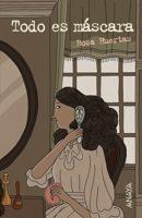 Todo es máscara (Literatura Juvenil (A Partir De 12 Años) - Leer Y Pen...