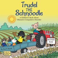 Trudel the Schnoodle: A Children'S Book About Obsessive Compulsive Dis...