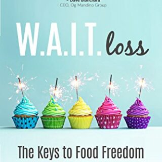 W.A.I.T.loss: The Keys to Food Freedom and Winning the Battle of the B...