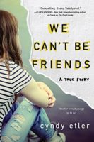 We Can't Be Friends: A True Story (English Edition)