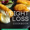 Weight Loss Cookbook: Healthy Delicious Recipes for Weight Loss (Engli...