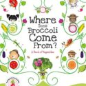 Where Does Broccoli Come From? A Book of Vegetables (Growing Adventuro...