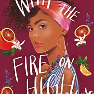 With the Fire on High: From the winner of the CILIP Carnegie Medal 201...