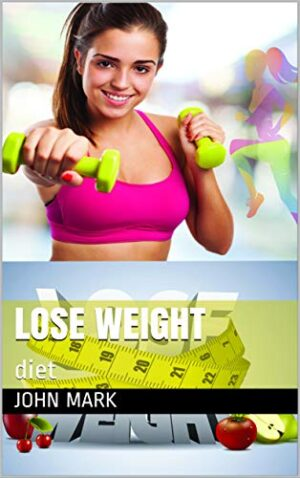 lose weight: diet (juhn Book 1) (English Edition)