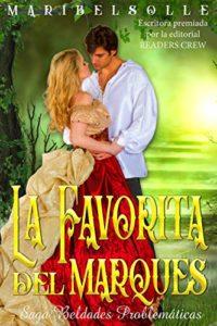La favorita del Marqués: Saga Beldades problemáticas (Novela histórica...