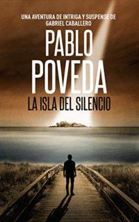 La Isla del Silencio: Una aventura de intriga y suspense de Gabriel Ca...