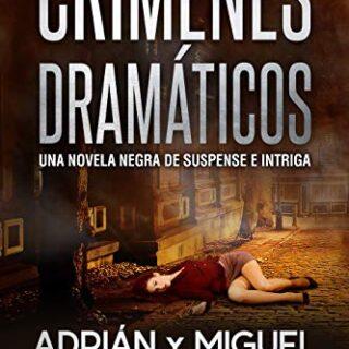 Crímenes Dramáticos: Una novela negra de suspense e intriga (Serie de ...