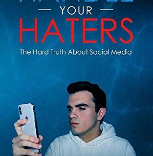 How To Handle Your Haters: The Hard Truth About Social Media