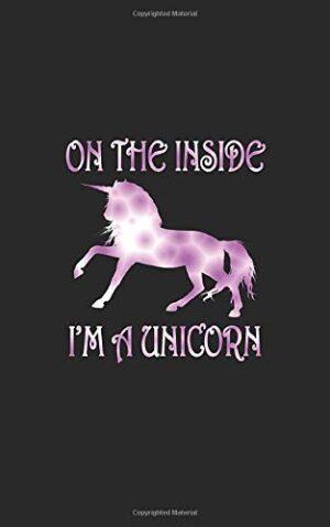 On The Inside I'm A Unicorn: Dot Journal Dotted Matrix Grid Notebook D...
