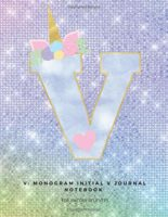 V: Monogram Initial V Journal Notebook for Unicorn Believers