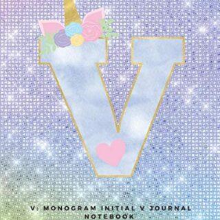 V: Monogram Initial V Journal Notebook for Unicorn Believers
