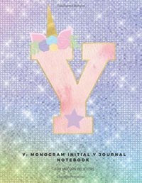 Y: Monogram Initial Y Journal Notebook for Unicorn Believers